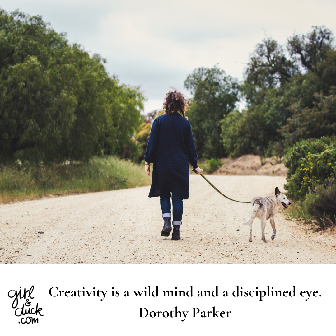Creativity is a wild mind and disciplined eye Dorothy Parker